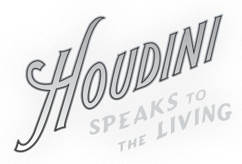 Houdini Speaks to the Living